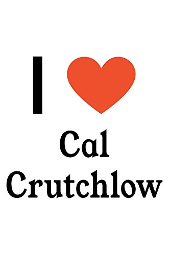 I Love Cal Crutchlow: Cal Crutchlow Designer Notebook