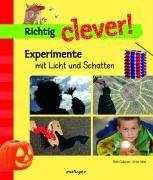 Richtig clever: Experimente mit Licht und Schatten