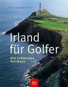 Irland für Golfer: Die schönsten Fairways