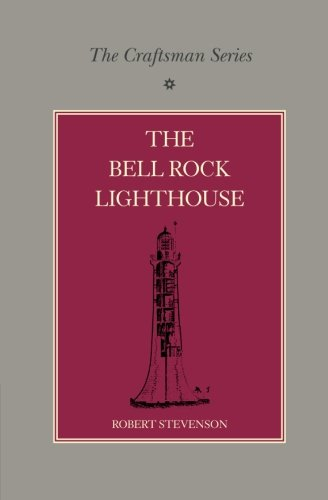 Bell Rock Lighthouse - The Craftsman Series: The Bell Rock Lighthouse