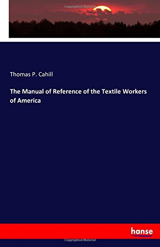 The Manual of Reference of the Textile Workers of America pdf epub