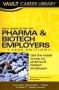 Vault Guide To The Top Pharmaceuticals   Biotech Employers  2006 Edition  Vault Guide To The Top Pharmaceuticals   Biotech Employers