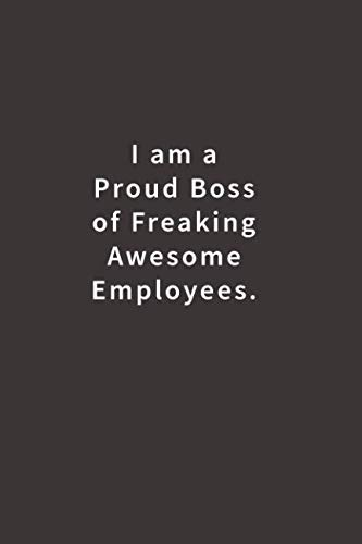 I am a Proud Boss of Freaking Awesome Employees.: Lined notebook