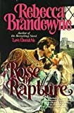 Rose of Rapture, Rebecca Brandewyne, 0446356522