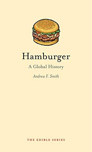 Hamburger: A Global History (Edible)
