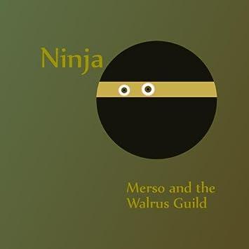 Merso and the Walrus Guild - Ninja - Amazon.com Music