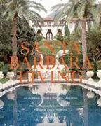 Santa Barbara Living by Rizzoli