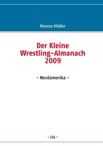 Der Kleine Wrestling-Almanach 2009: - Nordamerika -
