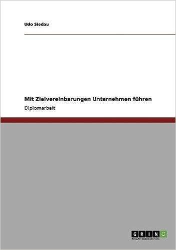 Mit Zielvereinbarungen Unternehmen führen (German Edition)