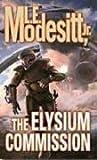 The Elysium Commission, L. E. Modesitt, 0765356546