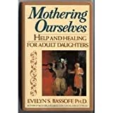 img - for Mothering Ourselves by Bassoff, Evelyn S. (2001) Mass Market Paperback book / textbook / text book