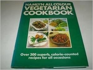 Hamlyn All Colour Vegetarian Cookbook (Hamlyn All Colour Cookbooks) by ANON (1988-10-01)