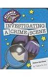 Investigating a Crime Scene, Tamra B. Orr, 1624317774