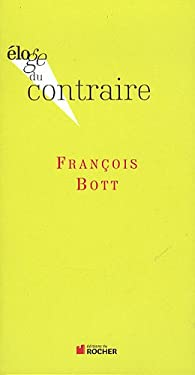 Éloge du contraire par François Bott