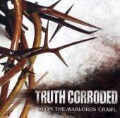 Upon the Warlords Crawl by Truth Corroded (2008-03-25)
