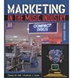 Marketing in the Music Industry, Hall, Charles W. and Taylor, Frederick J., 0536610126
