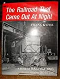 The Railroad That Came Out at Night, Frank Kyper, 0911868658