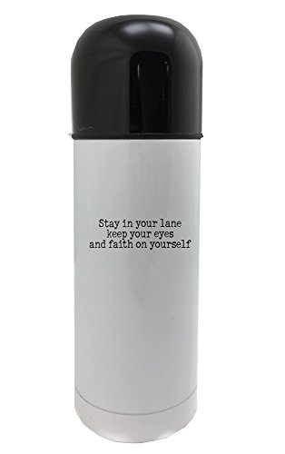 Stay in your lane keep your eyes and faith on yourself 350ml white thermos by PickYourImage