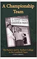 Book A Championship Team: The Packers and St. Norbert College in the Lombardi Years by Cliff Christl (2010-10-18)