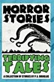 Horror Stories and Terrifying Tales, P. A. Douglas, 1611990297