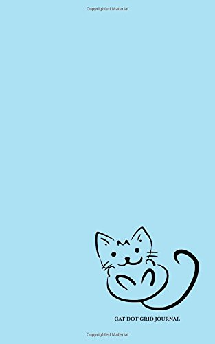 Download Cat Dot Grid Journal: Blue Dotted Bullet Journal or Notebook, 5x8, White Paper (Dots Journal) pdf