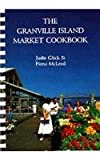 The Granville Island Market Cookbook, Judie Glick and Fiona McLeod, 0889222258