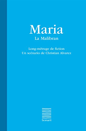 Maria - La Malibran: Long-métrage de fiction (French Edition)
