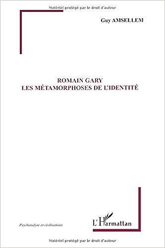 Télécharger en ligne Romain Gary : Les métamorphoses de l'identité pdf ebook