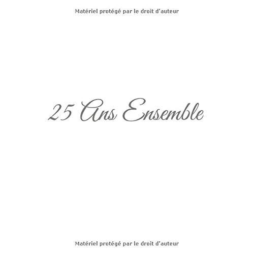 25 Ans Ensemble Livre Dor 25 Ans Ensemble Anniversaire De