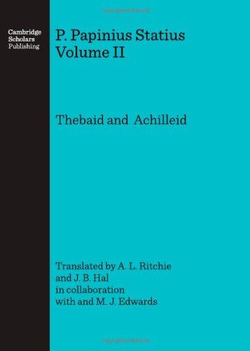 P. Papinius Statius: Volume II: Thebaid and  Achilleid