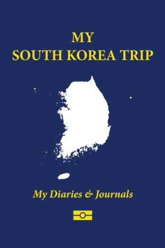 My South Korea Trip: Blank Travel Notebook Pocket Size (4x6), 110 Ruled + 10 Blank Pages, Soft Cover (Blank Travel Journal) (Volume 24) pdf