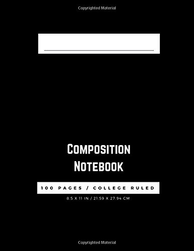 Composition Notebook: 100 Pages, College Ruled, One Subject Daily Journal Notebook, Black (Large, 8.5 x 11 in.) (Basic Notebook)