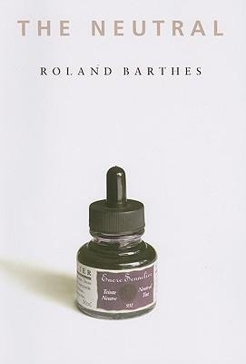 Download [(The Neutral: Lecture Course at the College de France (1977-1978))] [Author: Roland Barthes] published on (September, 2007) pdf epub