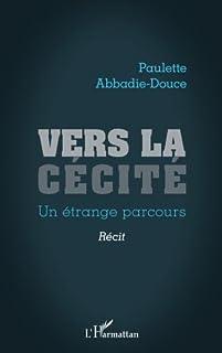 Vers la cécité : un étrange parcours, Abbadie-Douce, Paulette