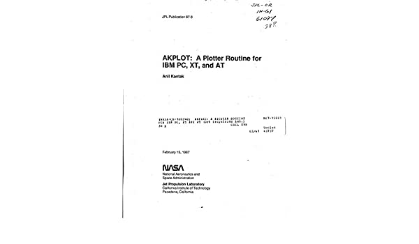 AKPLOT: A plotter routine for IBM PC, XT and AT (English Edition) eBook: NASA, National Aeronautics and Space Administration: Amazon.es: Tienda Kindle