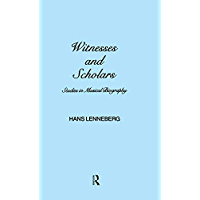 Witnesses and Scholars: Studies in Musical Biography (Musicology Book 5) (English Edition)