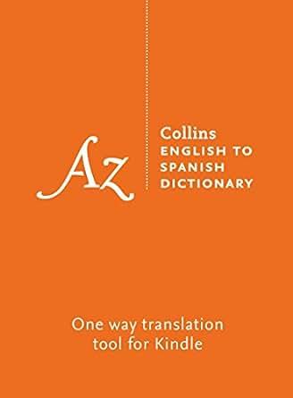 Collins English to Spanish Dictionary (Spanish Edition ... - photo#37