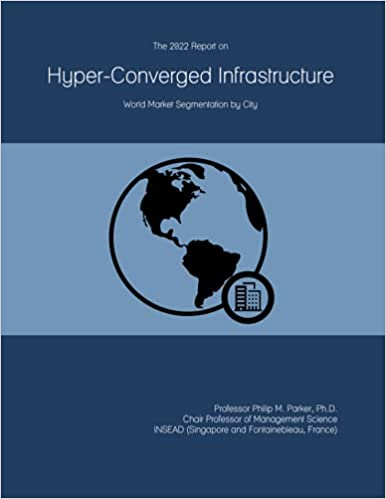 The 2022 Report on Hyper-Converged Infrastructure: World Market Segmentation by City