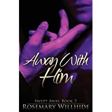 [(Away with Him : Swept Away, Book 2)] [By (author) Rosemary Willhide] published on (March, 2015)