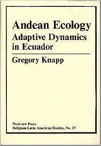 Andean Ecology: Adaptive Dynamics In Ecuador (DELLPLAIN LATIN AMERICAN STUDIES)