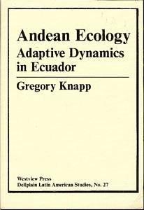 Andean Ecology: Adaptive Dynamics In Ecuador