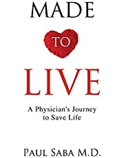 Made to Live: A Physician's Journey to Save Life