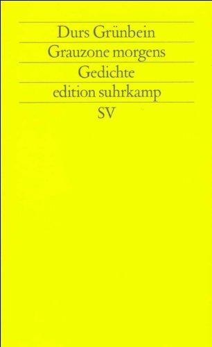 Grauzone morgens: Gedichte (Edition Suhrkamp) (German Edition)