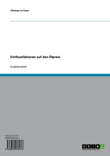 Einflussfaktoren auf den Ölpreis (German Edition)