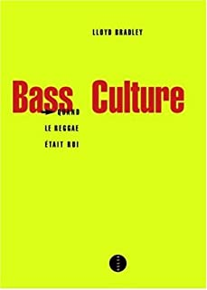 Bass culture : quand le reggae était roi : CD 1, Bradley, Lloyd