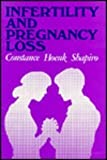 Infertility and Pregnancy Loss : A Guide for Helping Professionals, Shapiro, Constance H., 1555421210
