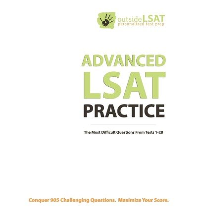 [(Advanced LSAT Practice: 905 Difficult Logical Reasoning, Games, and Reading Comprehension Questions from the 10 Actual and 10 More Preptest Bo )] [Author: James Hall] [Sep-2010]