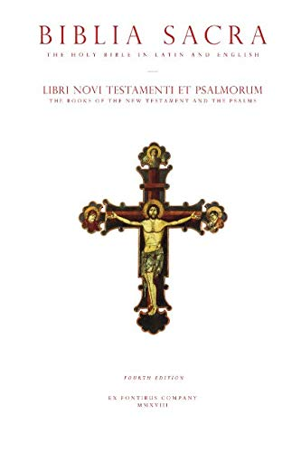 - The Holy Bible in Latin and English: The New Testament and the Psalms (Biblia Sacra: Libri Novi Testamenti et Psalmorum): English and Latin, Fourth Edition