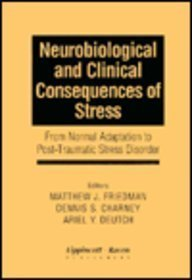Neurobiological and Clinical Consequences of Stress: From Normal Adaption to Ptsd