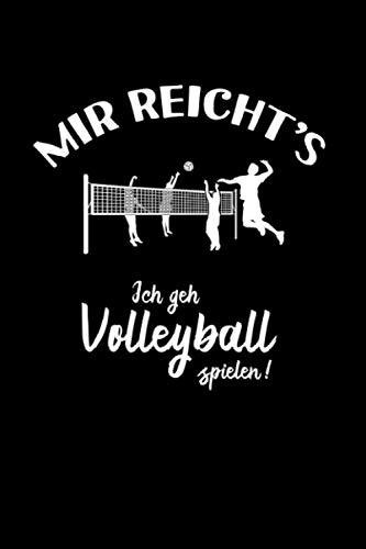 Beach-Volleyball: Ich geh Volleyball spielen!: Notizbuch / Notizheft für Volleyballer-in Volleyballspieler-in Volley A5 (6x9in) dotted Punktraster por Notizbücher und Geschenkideen, Leidenschaft Volleyball